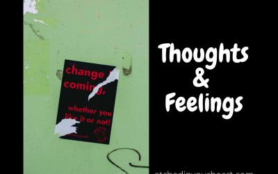 Change – Thoughts & Feelings